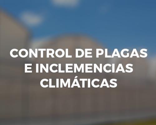 Control de plagas e inclemencias climáticas