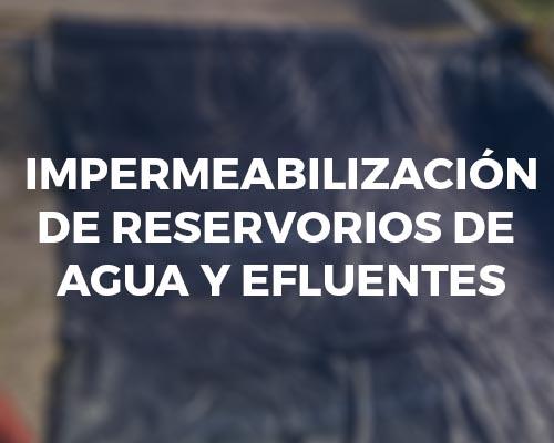 Impermeabilización de reservorios de agua y efluentes